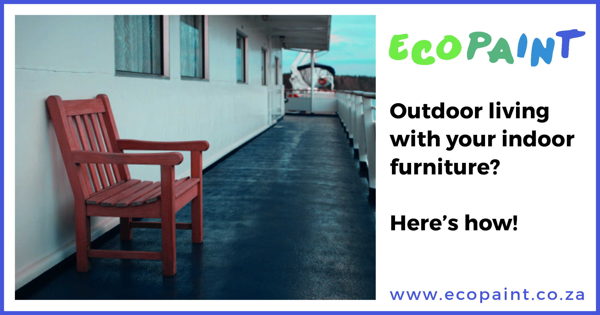 Convert Your Indoor Furniture To Outdoor Furniture With